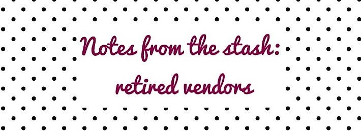 Notes from the stash retired vendors2